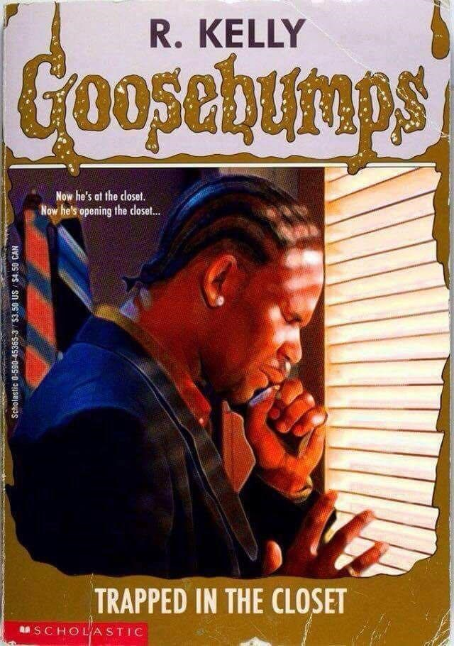 Funny meme about Goosebumps with R Kelly