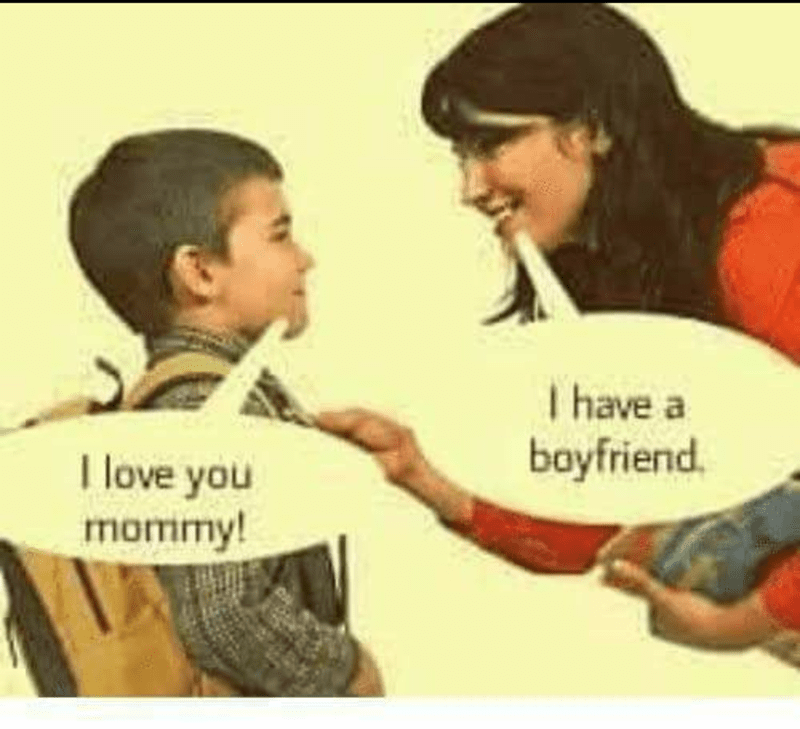Dank meme of son telling mom he loves her and she says she has a boyfriend.