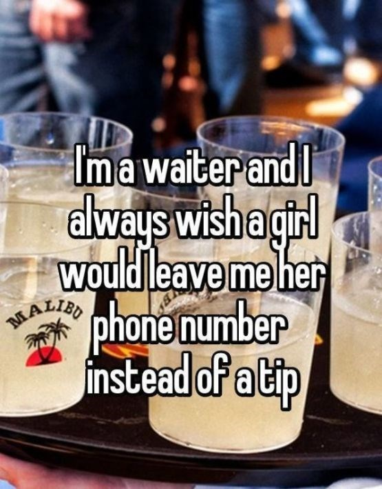 Drink - Imawaiter and Elways wish agirl would leave me her MALIBD phone number instead of a tp