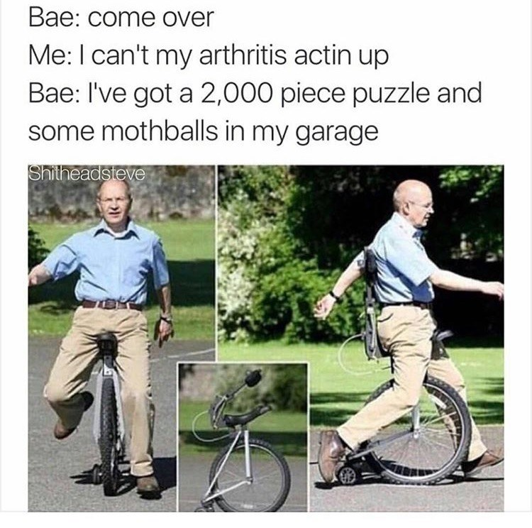 Meme of old man on a unicycle that is propped up.