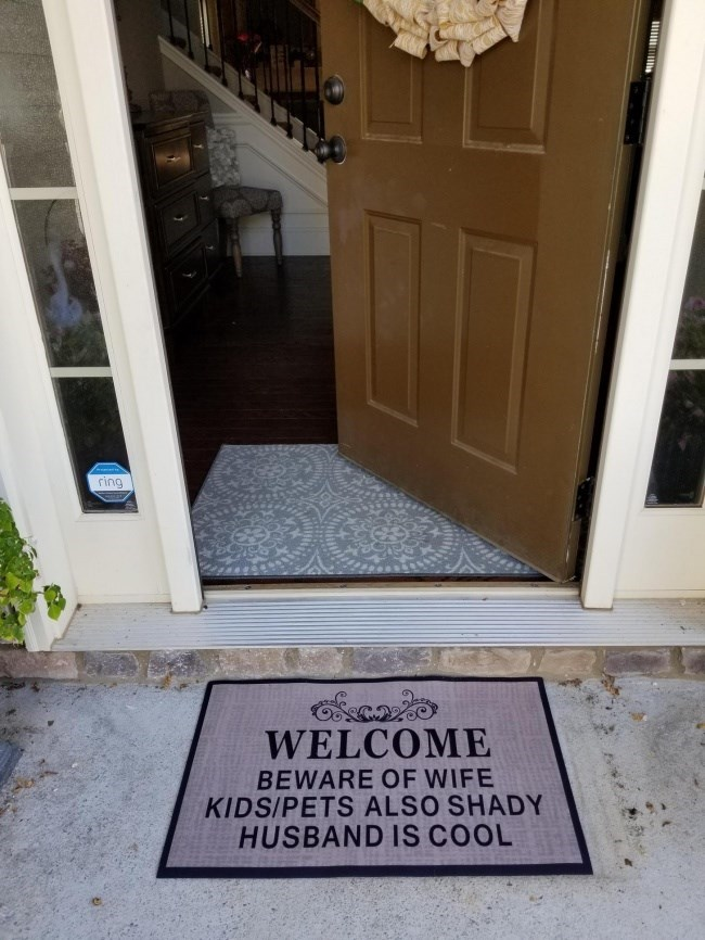 Floor - ring WELCOME BEWARE OF WIFE KIDS/PETS ALSO SHADY HUSBAND IS COOL