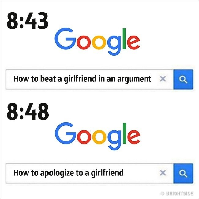 Text - 8:43 Google a How to beat a girlfriend in an argument 8:48 Google How to apologize to a girlfriend BRIGHTSIDE