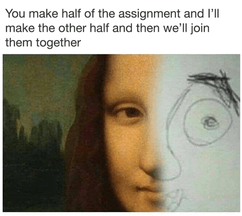 Funny meme about joining to halves of an assignment together, one half is great and the other half is crappy.