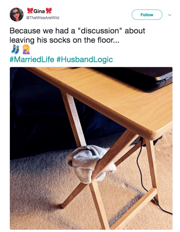 "Table - Gina Follow @TheWiseAreWild Because we had a ""discussion"" about leaving his socks on the floor... #MarriedLife #HusbandLogic"
