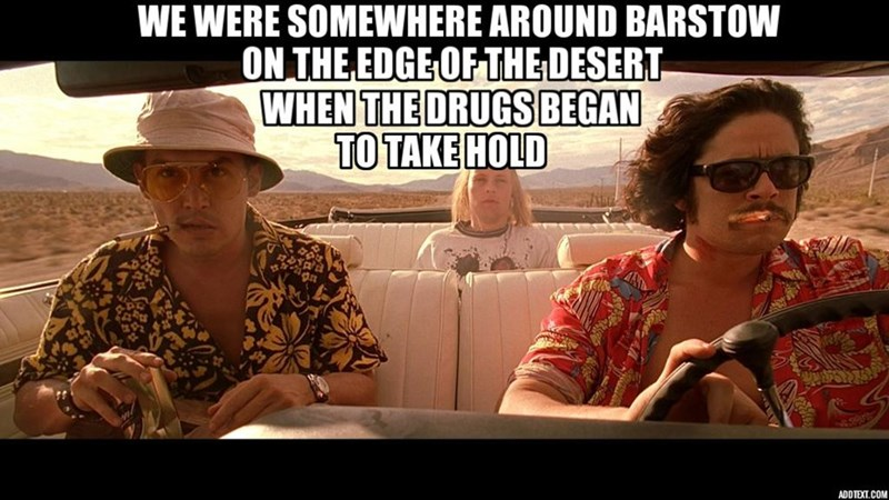 Photo caption - WE WERE SOMEWHERE AROUND BARSTOW ON THE EDGE OF THE DESERT WHEN THE DRUGS BEGAN TO TAKE HOLD ADDTEXT.COM