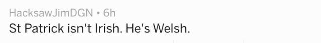 Text St Patrick isn't Irish. He's Welsh