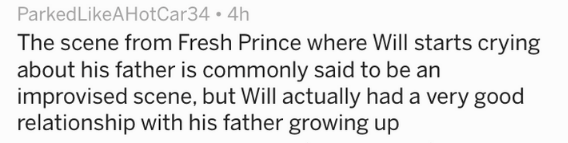 Text - The scene from Fresh Prince where Will starts crying about his father is commonly said to be an improvised scene, but Will actually had a very good relationship with his father growing up