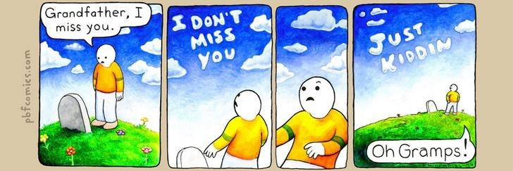Twisted Comic - Cartoon - Grandfather, I miss you DON'T MISS you JUST KIODIN Oh Gramps! pbfcomics.com