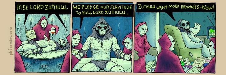 Twisted Comic - Cartoon - RISE LORD ZUTHUL...WE PLEDGE OuR SERVITUDE ZUTHULU WANT MORE BROWNES-Now! to You, LORD zutHULu pbfcomics.com