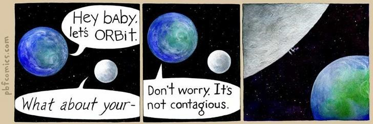 Twisted Comic - Planet - Hey bAby lets ORBIT Don't worry Its What about your- not contagious pbfcomics.com