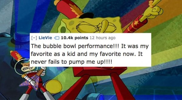 Animated cartoon - [-] LieVie 10.4k points 12 hours ago The bubble bowl performance!! It was my favorite as a kid and my favorite now. It never fails to pump me up!!!