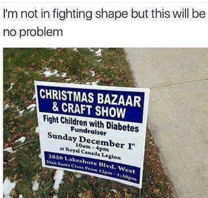 """Funny meme about grammatically unfortunate sign that reads """"Fight Children With Diabetes."""""""
