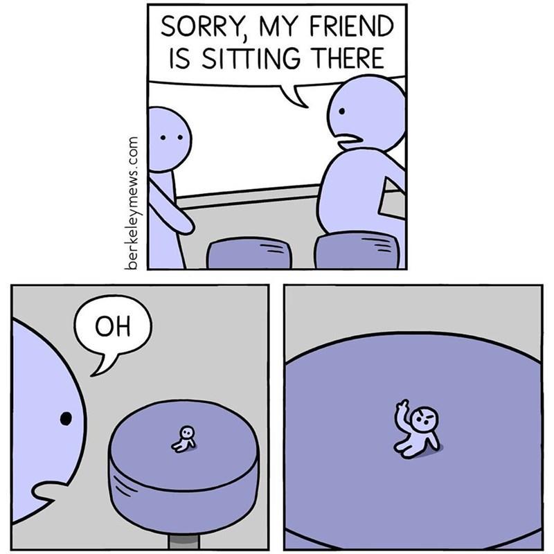 Cartoon - SORRY, MY FRIEND IS SITTING THERE ОН berkeleymews.com
