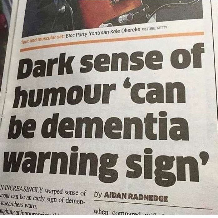 Funny meme about how dark humor is a sign of dementia.