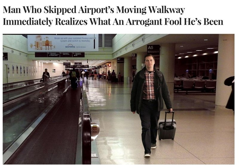 Funny meme from the onion about making the mistake of not using the moving walkway at the airport.