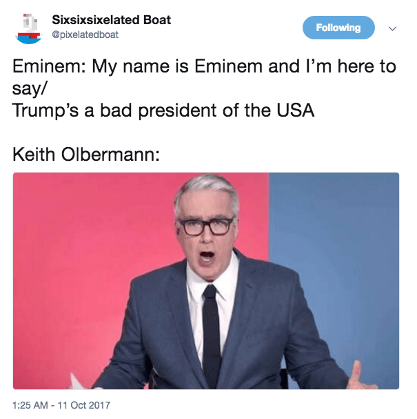 Meme poking fun about how Keith Olbermann is impressed by any rap if it is anti-Trump