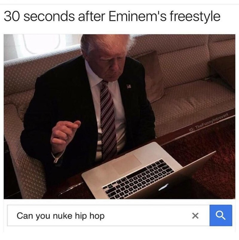 Meme joking that Trump googled if he could nuke hip hop after Eminem's freestyle rap on him.