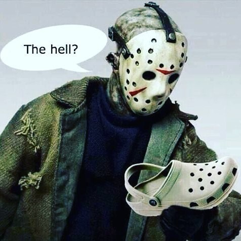 Funny meme about Jason looking at crocs because his mask looks like them.