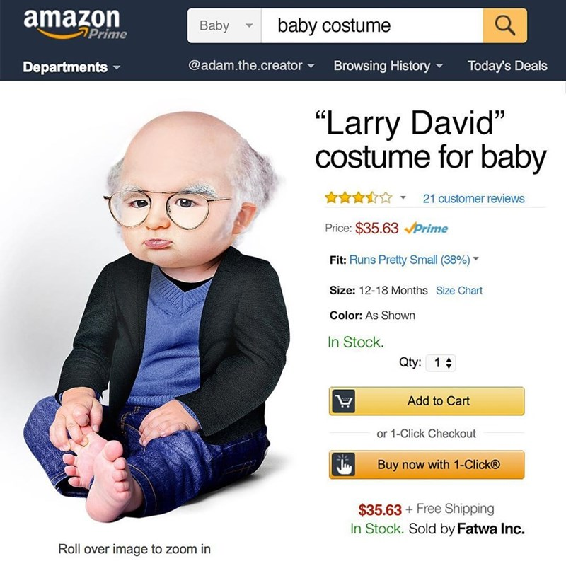 "Text - amazon Prime baby costume Baby @adam.the.creator Today's Deals Browsing History Departments ""Larry David"" costume for baby 21 customer reviews Price: $35.63Prime Fit: Runs Pretty Small (38%) Size: 12-18 Months Size Chart Color: As Shown In Stock. Qty: 1 Add to Cart or 1-Click Checkout Buy now with 1-Click® $35.63 Free Shipping In Stock. Sold by Fatwa Inc. Roll over image to zoom in"