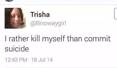 fail tweet of I rather kill myself than commit suicide