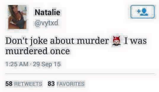Tweeting fail of saying that you shouldn't make jokes about murder because she was murdered once