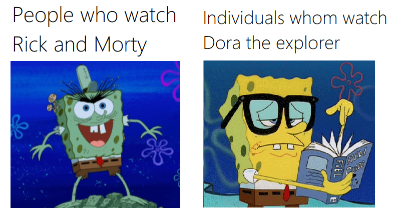 Funny meme about people who watch rick and morty vs people who watch dora the explorer using images from spongebob.