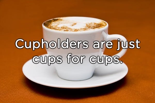 shower thought about the purpose of cup holders