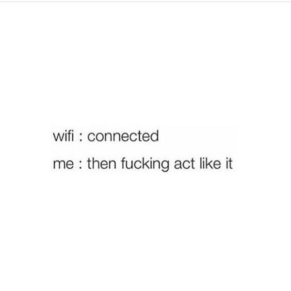 Wifi meme nuff said