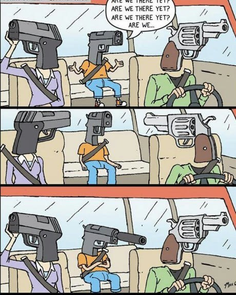 Funny webcomic of a family of guns in the car and they both point at him when he asks if we are there yet too many times