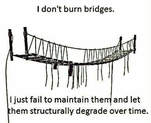 Funny meme about burning bridges.