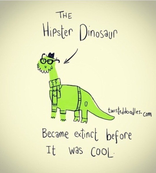 Green - THE HiPster Dinosaur tusteddooles.com Became extinct before It was CooL