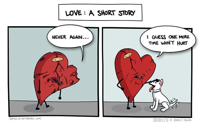Cartoon - LOVE: A SHORT STORY I GUESS ONE MORE TIME WON'T HURT NEVER AGAIN... JAMES OF NOTRADES COM JAMES F REGAN