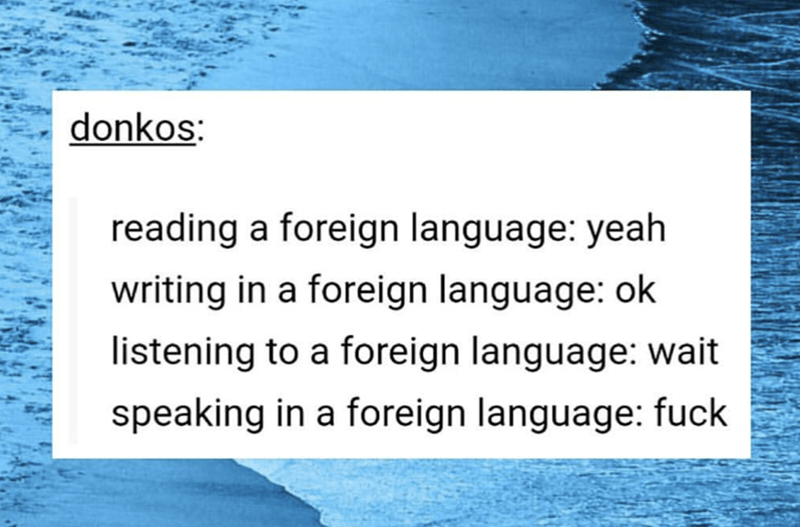 Meme about reading vs speaking a foreign language.