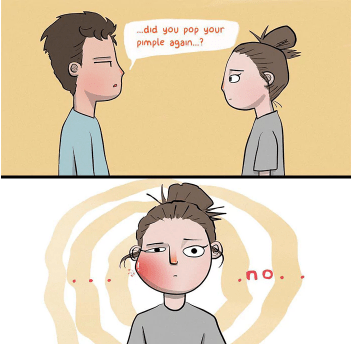 webcomic - Face - ..did you pop your pimple again...? no.