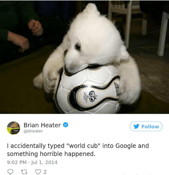 "Polar bear - Brian Heater Follow @bheater I accidentally typed ""world cub"" into Google and something horrible happened 9:02 PM -Jul 1, 2014 2 ada"