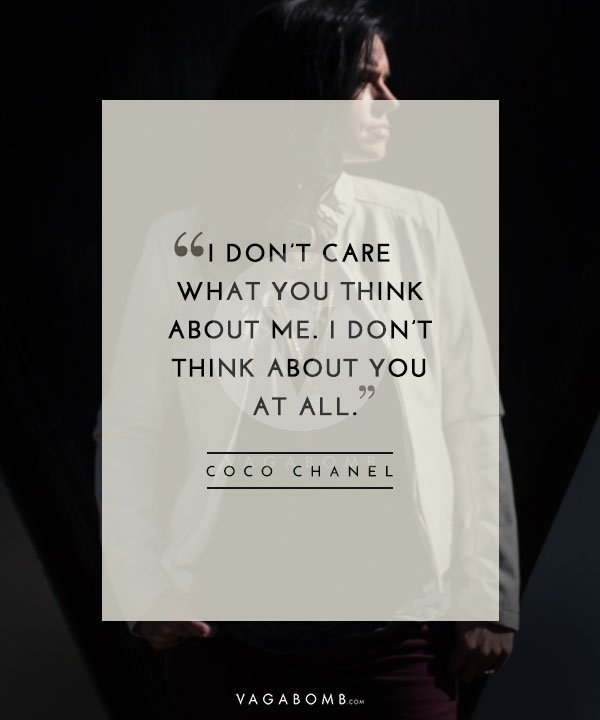 Text - 661 DON'T CARE WHAT YOU THINK ABOUT ME. I DON'T THINK ABOUT YOU AT ALL. Coco CHANEL VAGABOM B. COM