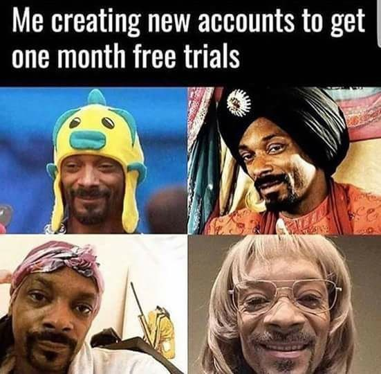 Funny meme about creating new accounts for free trials featuring photos of Snoop Dogg in costumes.