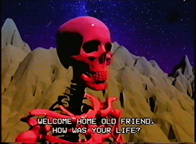 skeleton meme - Fictional character - WELCOME HOME OLD FRIEND HOW WAS YOUR LIFE?