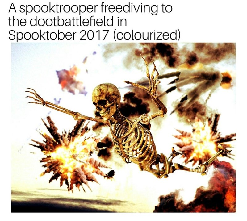 skeleton meme - Text - A spooktrooper freediving to the dootbattlefield in Spooktober 2017 (colourized) bime