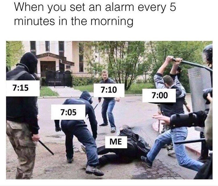 Funny meme about setting alarm for every five minutes in the morning.