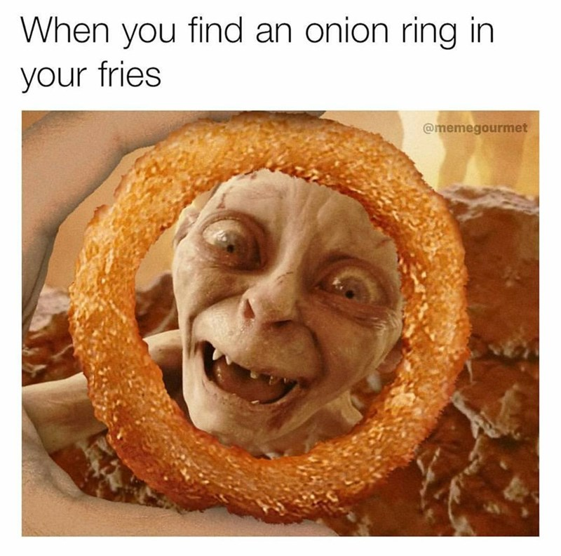 Funny meme about Gollum and onion rings.