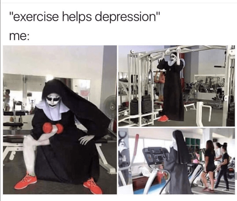 Funny meme about how exercise helps depression