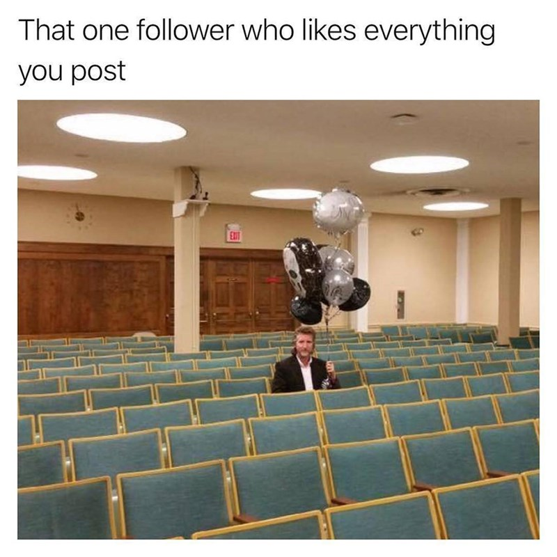 Funny meme about most loyal follower on social media.