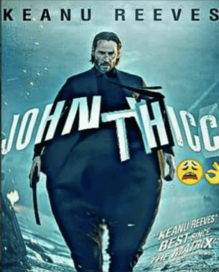 meme image about the movie jock wick and changed his name to john thicc and make him appear larger