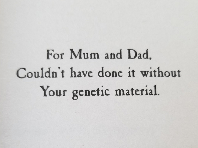 Text - For Mum and Dad. Couldn't have done it without Your genetic material.