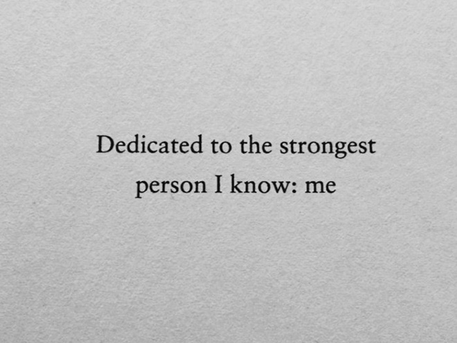 Text - Dedicated to the strongest person I know: me
