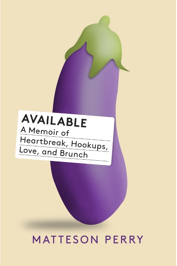 Eggplant - AVAILABLE A Memoir of Heartbreak, Hookups, Love, and Brunch MATTESON PERRY