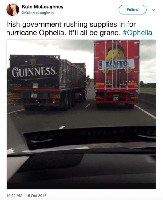 Transport - Kate McLoughney @KateMcLoughney Follow Irish government rushing supplies in for hurricane Ophelia. It'll all be grand. #Ophelia TANIO GUINNESS FLT91 STICD7 10:22 AM 15 Oct 2017