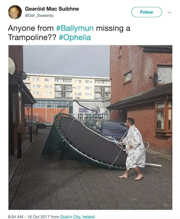 Advertising - Gearóid Mac Suibhne Follow @Ger Sweeney Anyone from #Ballymun missing a Trampoline?? #Ophelia 8:04 AM 16 Oct 2017 from Dublin City, Ireland