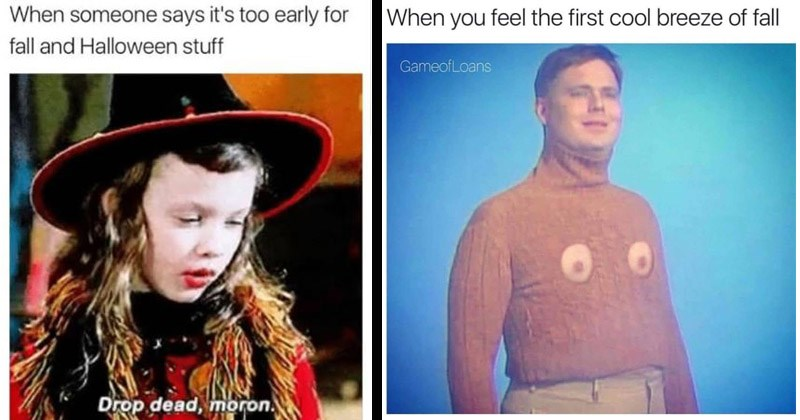 Funny memes about fall and Halloween for people who hate summer